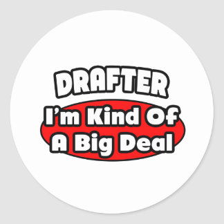 Drafter...Big Deal Classic Round Sticker