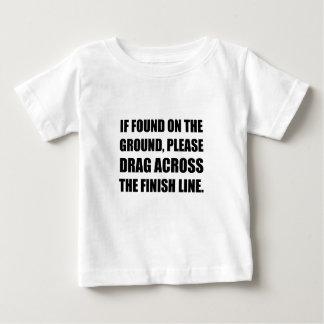 Drag Across Finish Line Baby T-Shirt