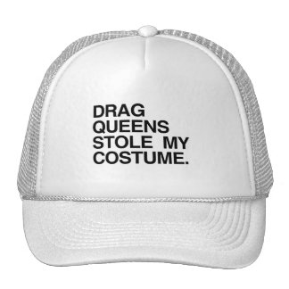 DRAG QUEENS STOLE MY COSTUME HAT
