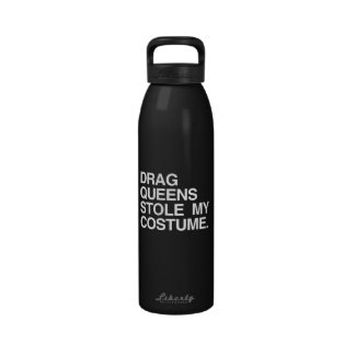 DRAG QUEENS STOLE MY COSTUME DRINKING BOTTLE