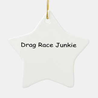 Drag Race Junkie By Gear4gearheads Double-Sided Star Ceramic Christmas Ornament