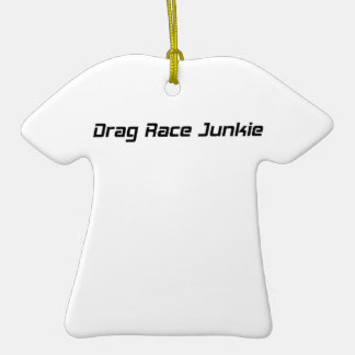 Drag Race Junkie By Gear4gearheads Double-Sided T-Shirt Ceramic Christmas Ornament