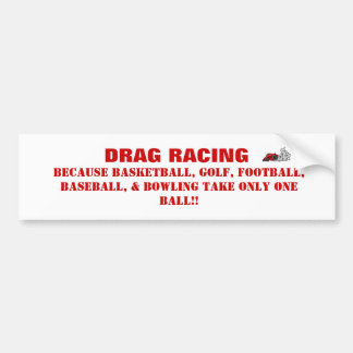 drag racing bumper sticker