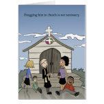 Dragging Him To Church Greeting Cards