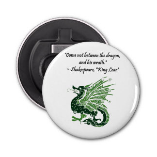 Dragon and His Wrath Shakespeare King Lear Cartoon Button Bottle Opener