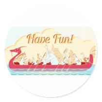 Dragon Boat - Fire Dragon - Have Fun Classic Round Sticker