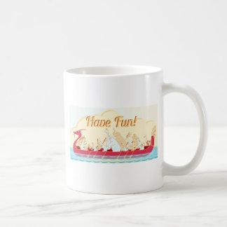 Dragon Boat - Fire Dragon - Have Fun Coffee Mug