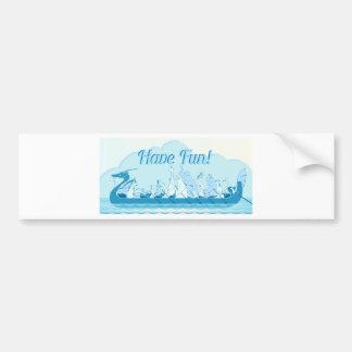 Dragon Boat - Water Dragon - Have Fun Bumper Sticker