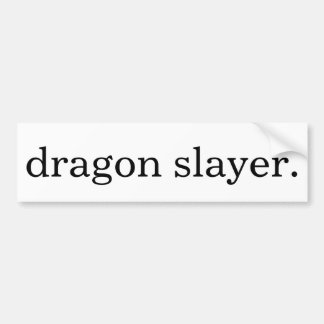 """dragon slayer"" bumper sticker. bumper sticker"