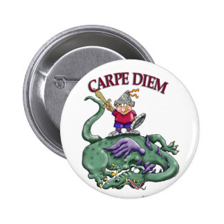 Dragon Slayer - CARPE DIEM Pinback Buttons