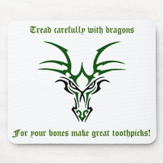 Dragon Tread Carefully Mouse Pad