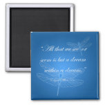Dragonflies Dream Dragonfly Quote Magnet