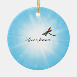 """Dragonfly  """"LOVE is Forever"""" Ceramic Ornament"""