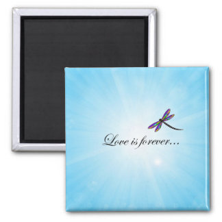 "Dragonfly ""LOVE is Forever"" Magnet"