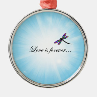 "Dragonfly  ""LOVE is Forever"" Metal Ornament"