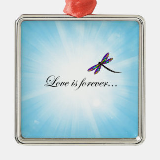 """Dragonfly  """"LOVE is Forever"""" Metal Ornament"""