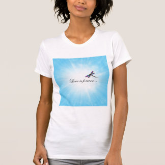 """Dragonfly  """"LOVE is Forever"""" T-Shirt"""