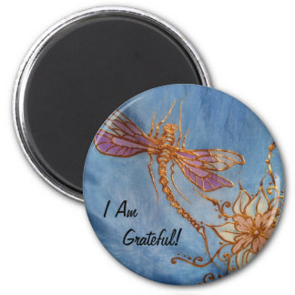 Dragonfly Magnet: I am Grateful! Magnet
