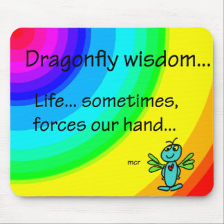 Dragonfly Wisdom My hand Mouse Pad