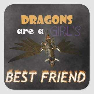 DRAGONS ARE A STEAMPUNK GIRL'S BEST FRIEND SQUARE STICKER