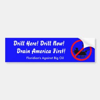 Drain America First! Bumper Sticker