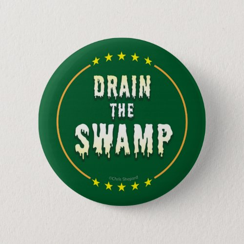 DRAIN THE SWAMP End Corrupt Corporate lobbyists Pinback Button