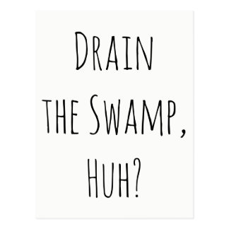 """""""Drain the Swamp, Huh?"""" Message from Constituents Postcard"""