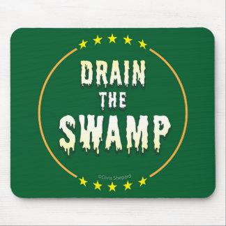 DRAIN THE SWAMP Stop Bad bureaucrats & Politicians Mouse Pad