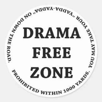 Drama Free Zone Classic Round Sticker