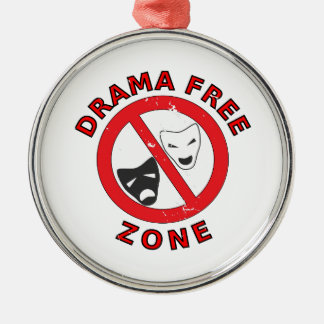 Drama Free Zone Metal Ornament