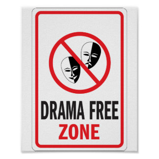 Drama Free Zone warning sign