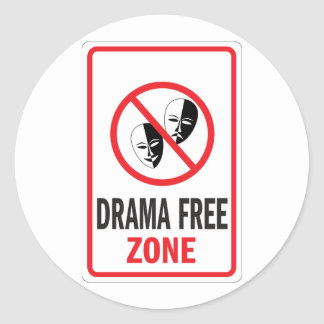 Drama Free Zone warning sign Classic Round Sticker