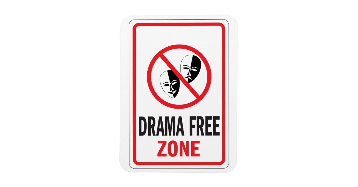 drama free zone warning sign magnet