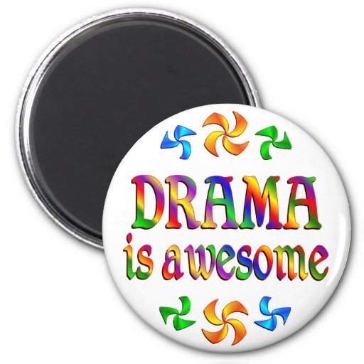 Drama is Awesome 2 Inch Round Magnet