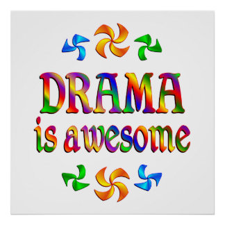 Drama is Awesome Posters