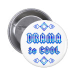 Drama Is Cool Pinback Button