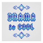Drama Is Cool Posters