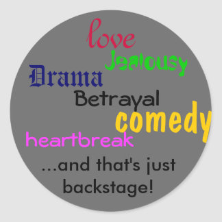 Drama, Jealousy, love, Betrayal, ...and that's ... Classic Round Sticker