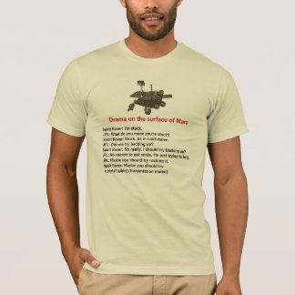 Drama on the surface of Mars T-Shirt