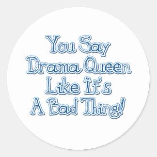 Drama Saying Classic Round Sticker