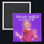 "Drama Shield Activate. Bluntcards. Bluntcard. Magnet<br><div class=""desc"">Drama shield activate. Funny magnet by bluntcard. Bluntcards.</div>"