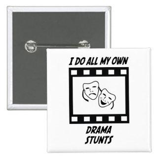Drama Stunts Pinback Buttons