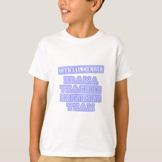 Drama Teacher Drinking Team T-Shirt