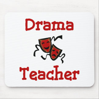 Drama Teacher Mousepad