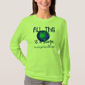 Drama Theater Shirt- world is a stage T-Shirt