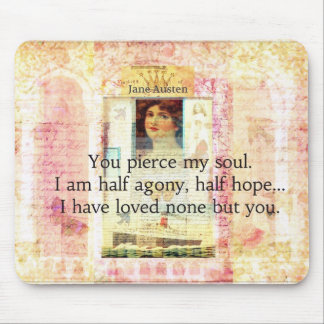 Dramatic and Romantic JANE AUSTEN  love quote Mousepads