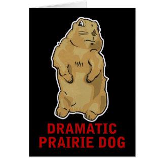 Dramatic Prairie Dog Card