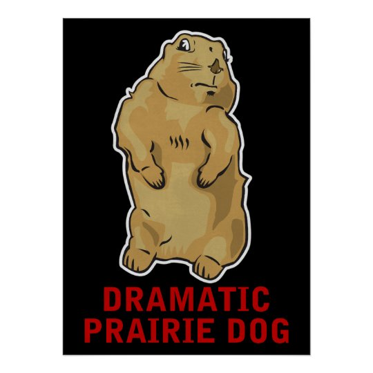 Dramatic Prairie Dog Poster