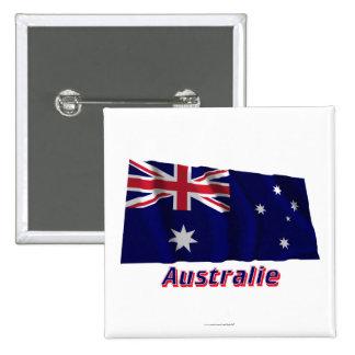 Drapeau Australie avec le nom en français Pinback Button