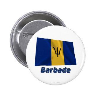 Drapeau Barbade avec le nom en français Pinback Button